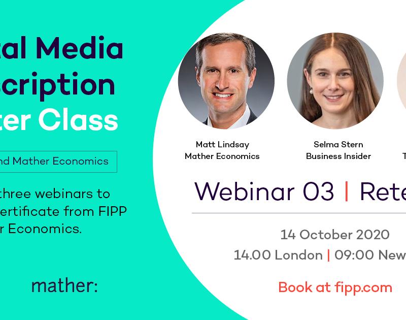 Digital Media Subscription Master Class 3: Retention, Mather Economics