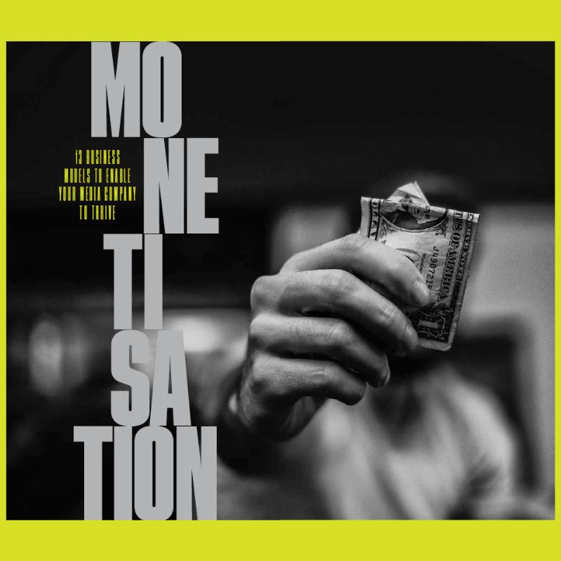 Innovation in Media 2020-21: Monetisation