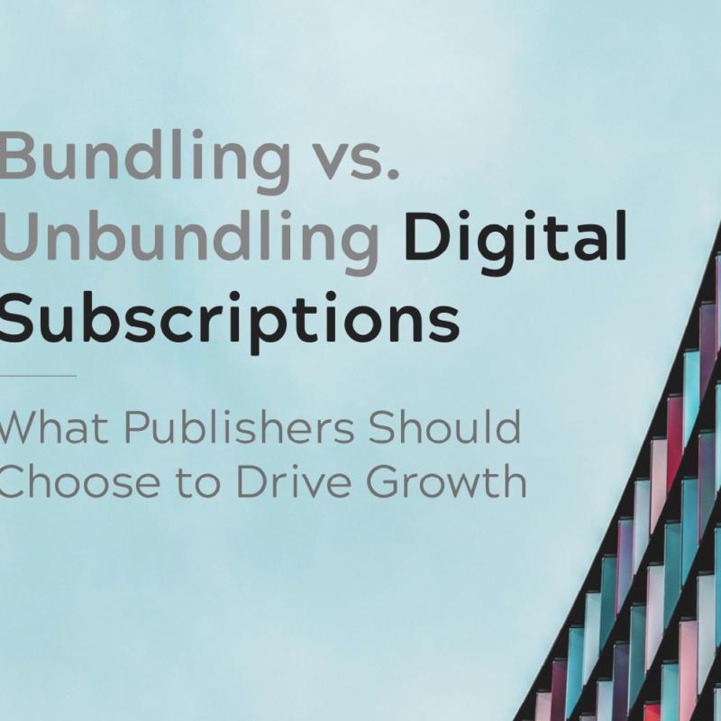 Bundling vs unbundling: new report analyses effectiveness of publisher subscription models